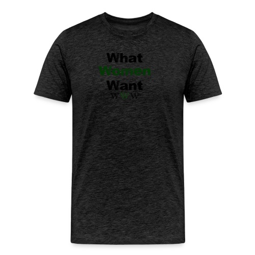 What Women Want - Men's Premium T-Shirt