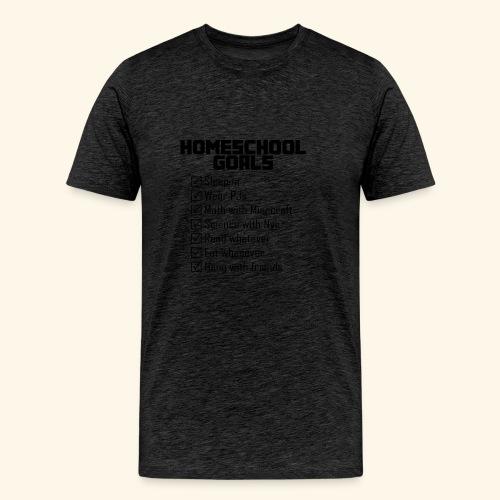Homeschool Goals - Men's Premium T-Shirt