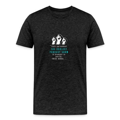 THESE_HANDS_FRONT_1-11_LARGE - Men's Premium T-Shirt