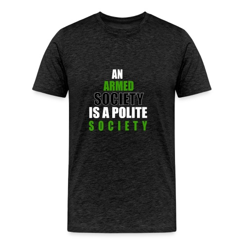 An Armed Society Is A Polite Society - Men's Premium T-Shirt