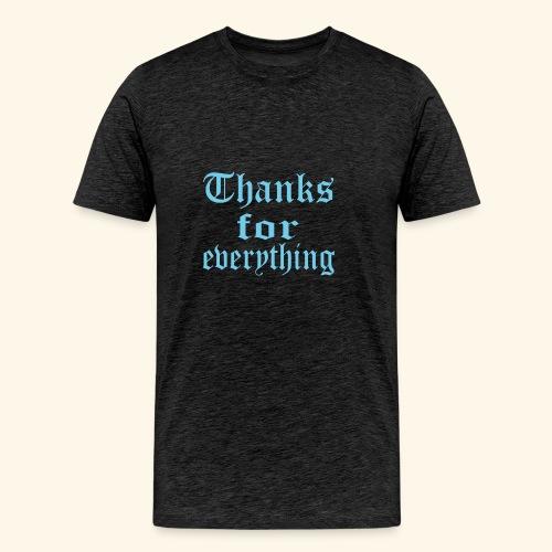 Blue Thanks for everyting - Men's Premium T-Shirt