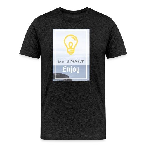 be smart - Men's Premium T-Shirt