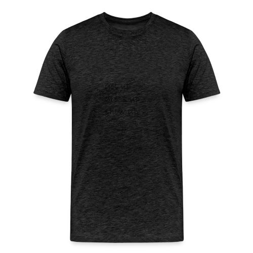 Dont Dissapoint - Men's Premium T-Shirt