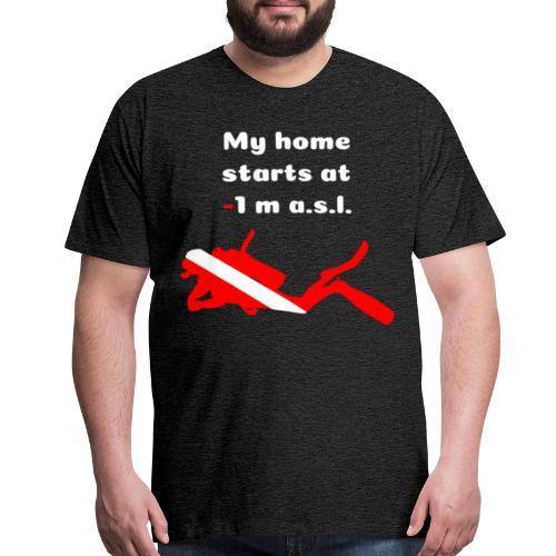 Divers home starts at -1 meter - Men's Premium T-Shirt
