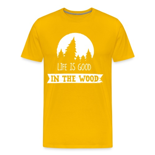 Good Life In The Wood - Men's Premium T-Shirt