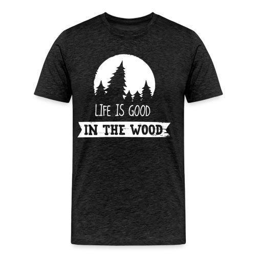 Good Life In The Wood - Men's Premium T-Shirt