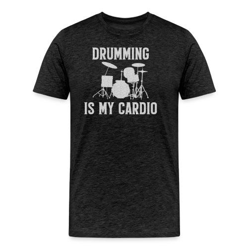 Drumming Is My Cardio - Men's Premium T-Shirt