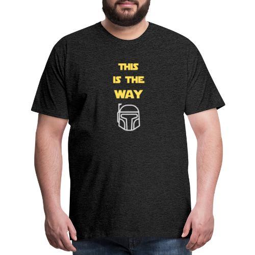 This is the Way - Men's Premium T-Shirt