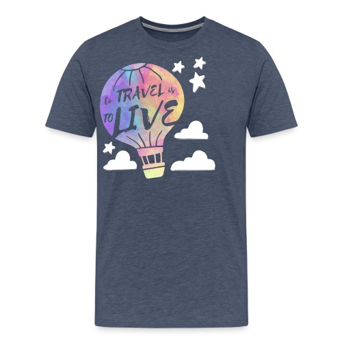 To Travel Is To Live - Men's Premium T-Shirt