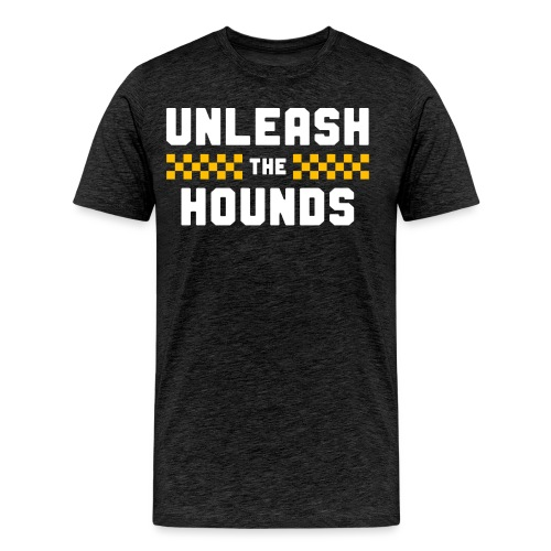 Unleash The Hounds - Men's Premium T-Shirt