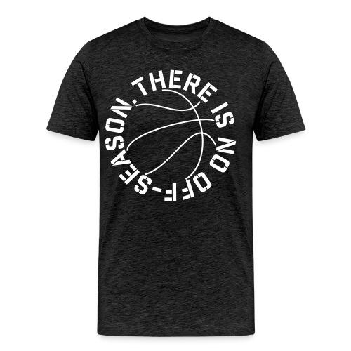 Basketball No Off Season - Men's Premium T-Shirt