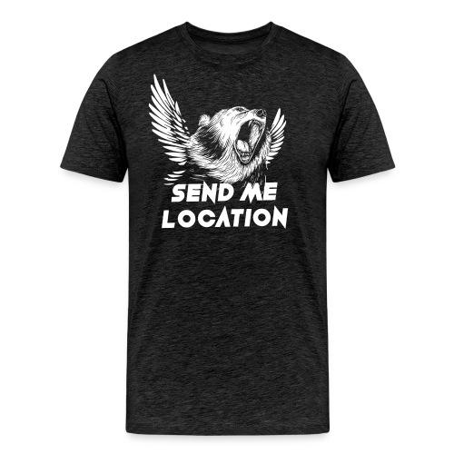 SEND ME LOCATION - Men's Premium T-Shirt