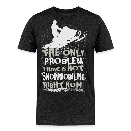 Snowmobile Problem - Men's Premium T-Shirt