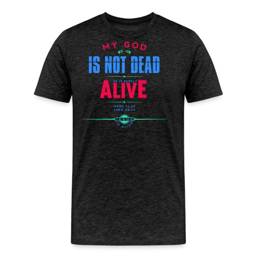 My God is not dead - Men's Premium T-Shirt