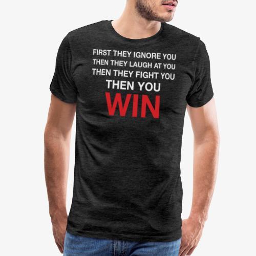 Then You Win T Shirt - Men's Premium T-Shirt