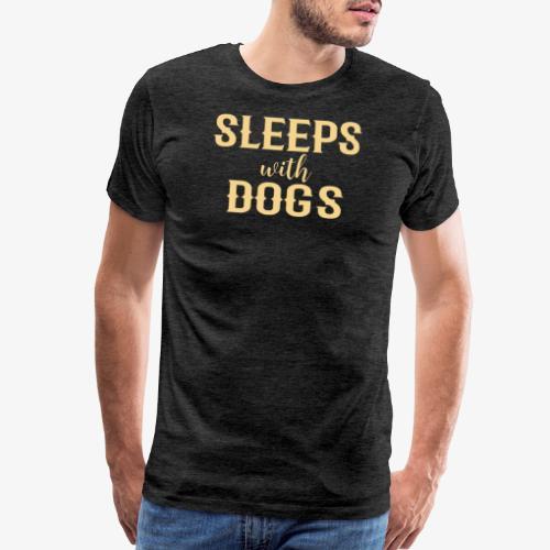 Sleeps With Dogs - Men's Premium T-Shirt