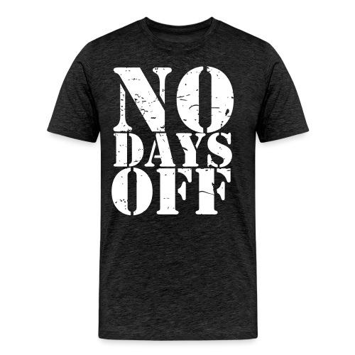 No Days Off distressed - Men's Premium T-Shirt