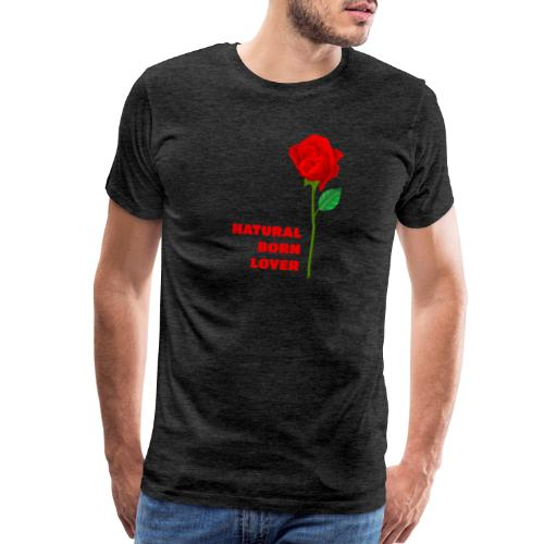 Natural Born Lover - I'm a master in seduction! - Men's Premium T-Shirt