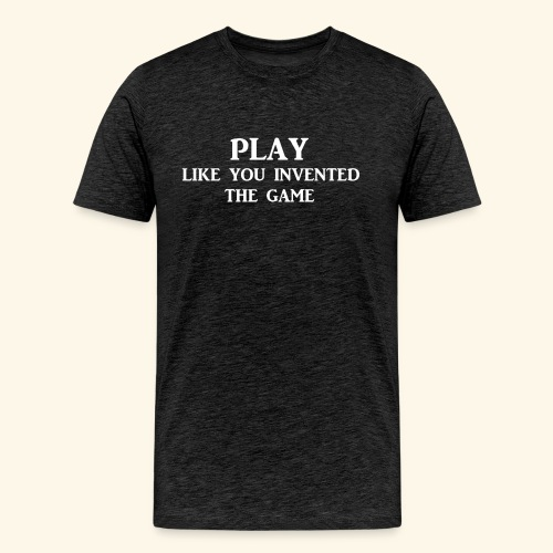 play like game wht - Men's Premium T-Shirt