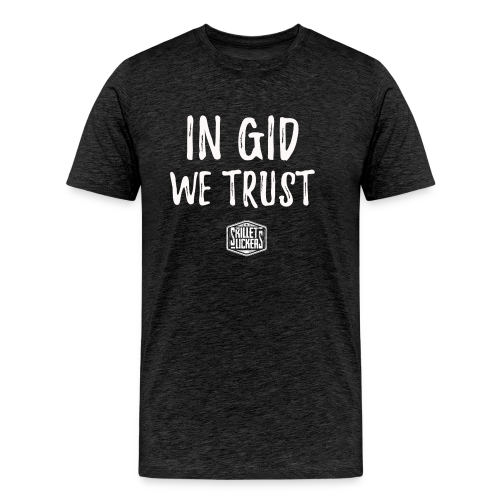 In Gid We Trust - Men's Premium T-Shirt