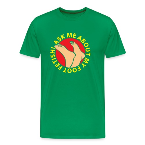 ASK ME ABOUT MY FOOT FETISH! - Men's Premium T-Shirt