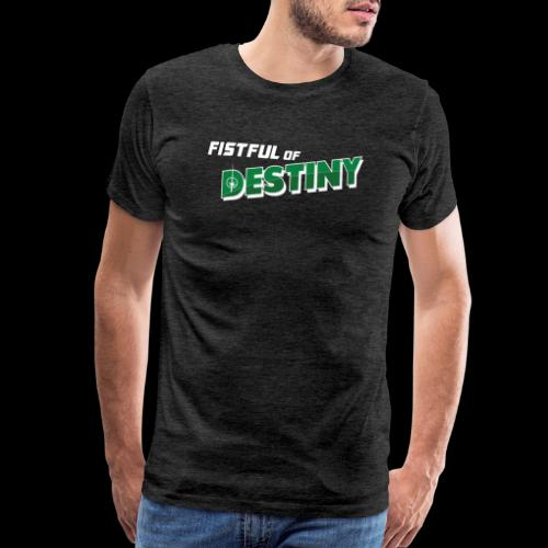 Fistful of Destiny Logo - Men's Premium T-Shirt