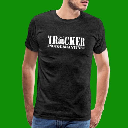 NotQuarantined Trucker - Men's Premium T-Shirt
