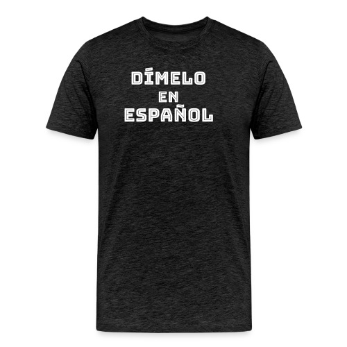 Dímelo en Español Gift for Spanish Teachers - Men's Premium T-Shirt