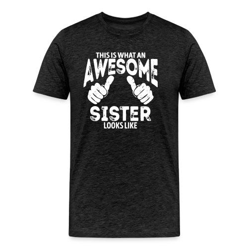 Awesome Sister Looks Like - Men's Premium T-Shirt