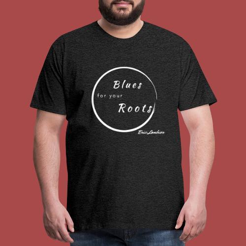Blues For Your Roots - Men's Premium T-Shirt