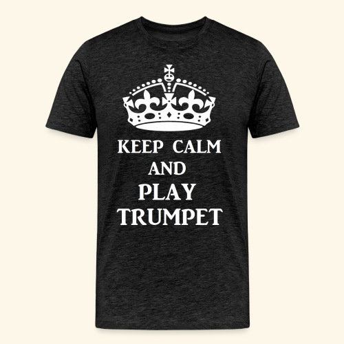 keep calm play trumpet wh - Men's Premium T-Shirt