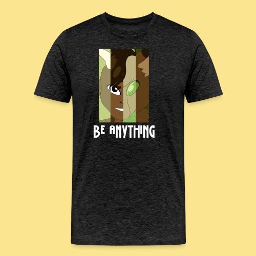 Be Anything - Men's Premium T-Shirt