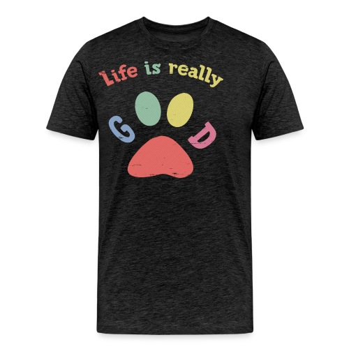 Life Is Really Good Dogs - Men's Premium T-Shirt