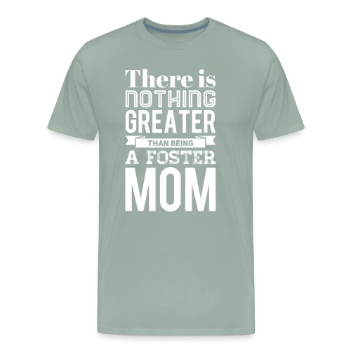 Being a Foster Mom is the Best - Men's Premium T-Shirt