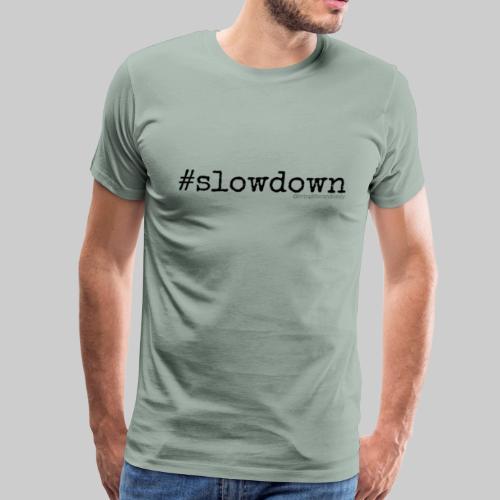 #slowdown - Living Life Randomly - Men's Premium T-Shirt