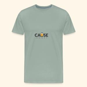 Cause Honey - Men's Premium T-Shirt