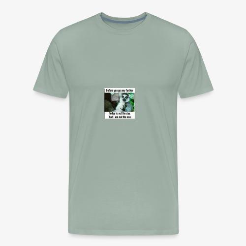 Not Today baby Tees - Men's Premium T-Shirt