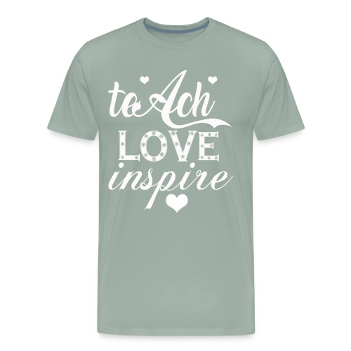 teach-love-inspire t shirt - Men's Premium T-Shirt