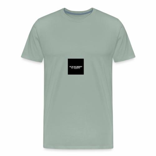 Free tomorrow? No, I'm expensive - Men's Premium T-Shirt