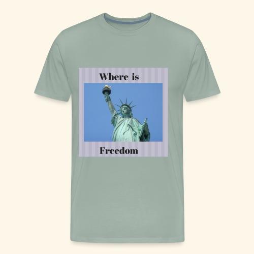 Where is freedom - Men's Premium T-Shirt
