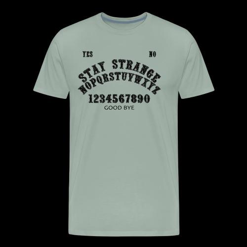 Stay Strange Ouija - Men's Premium T-Shirt
