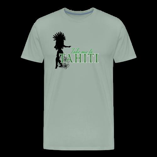 Take me to Tahiti - Men's Premium T-Shirt