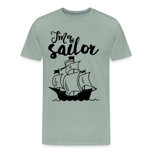 I'm a Sailor - Men's Premium T-Shirt