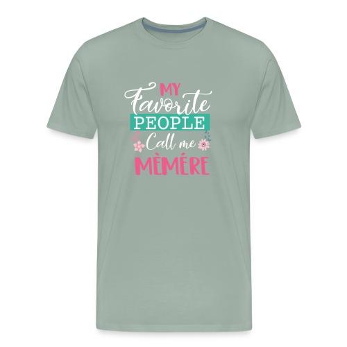 My Favorite People Call Me Memere Grandma Mothers - Men's Premium T-Shirt