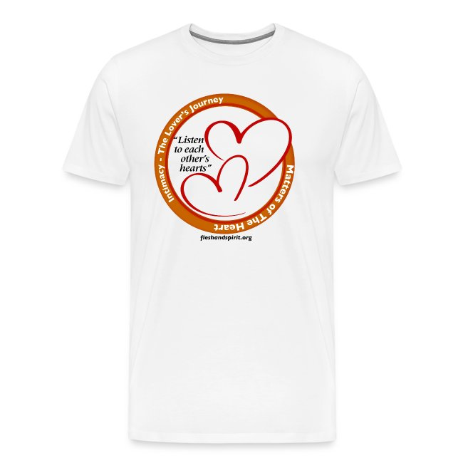 Matters of the Heart T-Shirt: Listen to each other