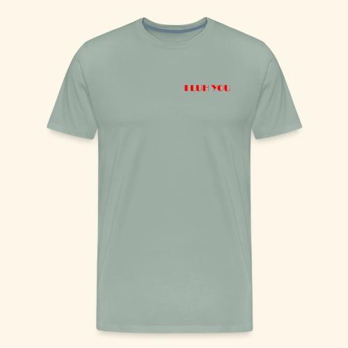 I LUH YOU - Men's Premium T-Shirt