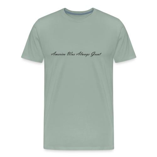 America Was Always Great in Black Cursive - Men's Premium T-Shirt