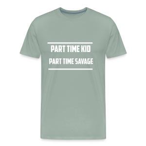 Part Time Kid | Part Time Savage - Men's Premium T-Shirt
