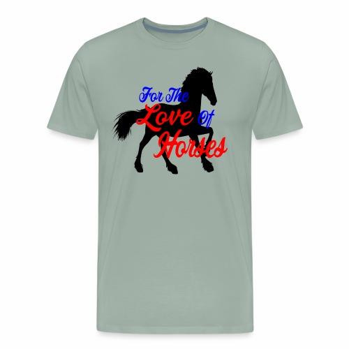 For The Love Of Horses - Men's Premium T-Shirt