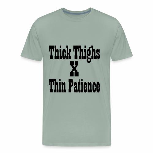 Thighs X Patience - Men's Premium T-Shirt